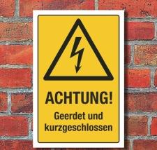 Schild Achtung Geerdet und kurzgeschlossen Spannung Strom...