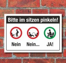 Schild Bitte im sitzen pinkeln WC Toilette 3 mm...