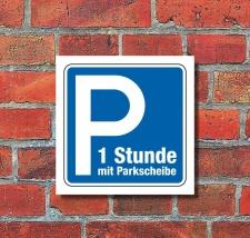 Schild Parkplatz 1 Stunde Parkscheibe Hinweisschild...
