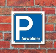 Schild Parkplatz Anwohner Hinweisschild Parkplatzschild...