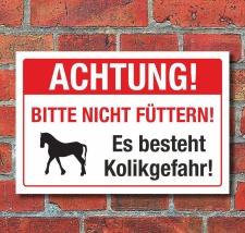 Schild Achtung Pferde nicht füttern Kolikgefahr 3 mm...