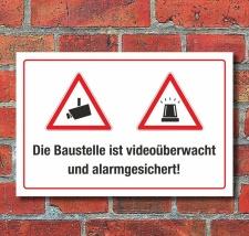 Schild Baustelle ist videoüberwacht und...