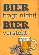Schild Bier fragt nicht Bier versteht Geschenk Geburtstag...