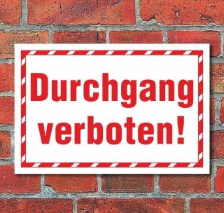 Schild Achtung Durchgang verboten Hinweisschild 3 mm Alu-Verbund