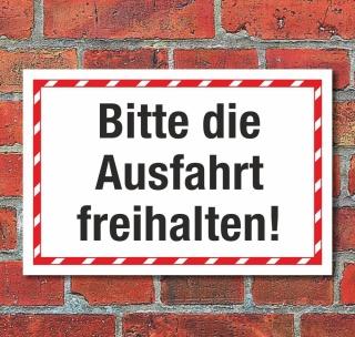 Schild Bitte die Ausfahrt freihalten Hinweisschild 3 mm Alu-Verbund 300 x 200 mm