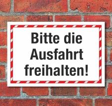 Schild Bitte die Ausfahrt freihalten Hinweisschild 3 mm...