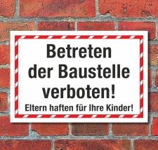 Schild Betreten der Baustelle verboten Eltern haften...