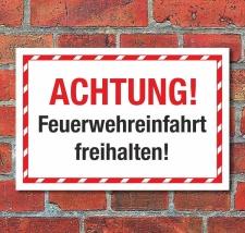 Schild Achtung Feuerwehreinfahrt freihalten Hinweisschild...