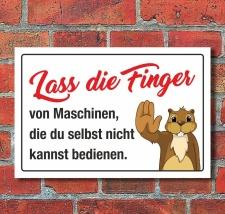 Schild Lass die Finger von Maschinen, bedienen...