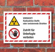 Kombischild Radioaktive Stoffe Zutritt für Unbefugte...