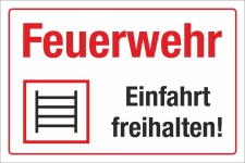 Schild Feuerwehr Einfahrt freihalten Rettungsweg Leiter...