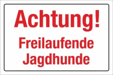 Schild Achtung Freilaufende Jagdhunde Jagdsaison...