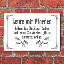 Schild Leute mit Pferden haben das Glück auf Erden...