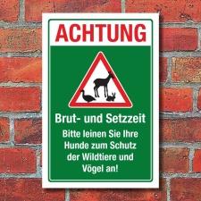 Schild Brut und Setzzeit Hunde anleinen Wildtiere...