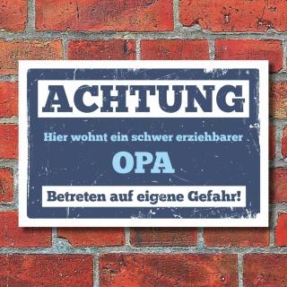Schild Hier wohnt ein schwer erziehbarer Opa Geschenk 3 mm Alu-Verbund