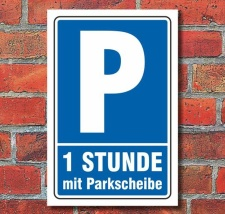 Schild Parken, Parkplatz,1 Std. mit Parkscheibe, 3 mm...