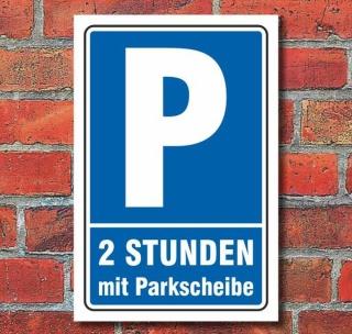 Schild Parken, Parkplatz,2 Std. mit Parkscheibe, 3 mm Alu-Verbund