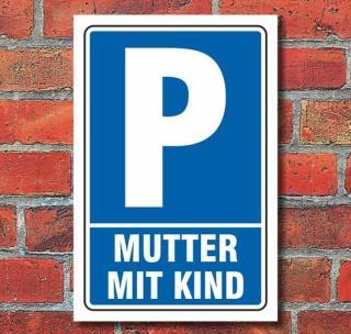 Schild Parken, Parkplatz, Mutter mit Kind, 3 mm Alu-Verbund