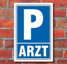 Schild Parken, Parkplatz, Arzt, 3 mm Alu-Verbund