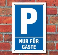 Schild Parken, Parkplatz, Nur für Gäste, 3 mm...