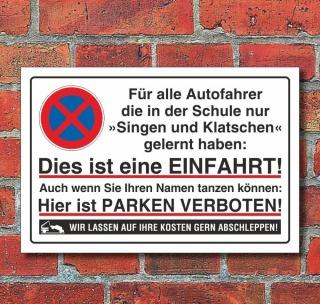 Schild Parkverbot, Halteverbot, Einfahrt, singen 3 mm Alu-Verbund