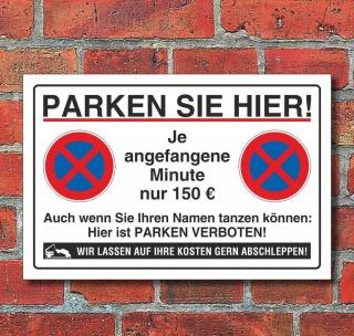 Schild Parkverbot, Halteverbot, lustig 150 €, 3 mm Alu-Verbund