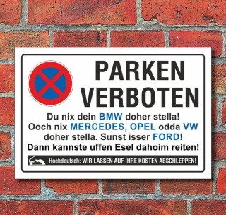Schild Parkverbot, Halteverbot, lustig Marken, 3 mm Alu-Verbund