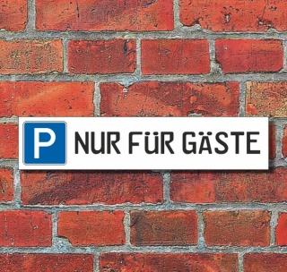 """Schild Parkplatz """"NUR FÜR GÄSTE"""" - 3 mm Alu-Verbund - 52 x 11 cm"""