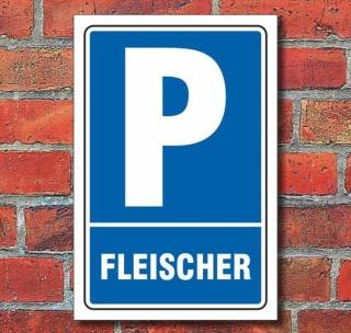 Schild Parken, Parkplatz, Fleischer, 3 mm Alu-Verbund