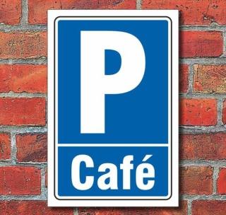 Schild Parken, Parkplatz, Café, 3 mm Alu-Verbund