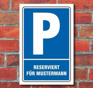 Schild Parken, Parkplatz, Mustermann, 3 mm Alu-Verbund