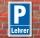Schild Parken, Parkplatz, Lehrer, 3 mm Alu-Verbund