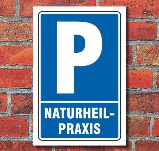 Schild Parken, Parkplatz, Naturheilpraxis, 3 mm Alu-Verbund