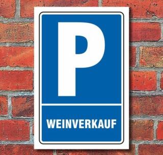 Schild Parken, Parkplatz, Weinverkauf, 3 mm Alu-Verbund