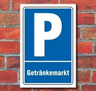 Schild Parken, Parkplatz, Getränkemarkt, 3 mm Alu-Verbund