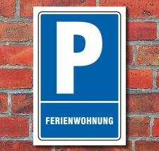 Schild Parken, Parkplatz, Ferienwohnung, 3 mm Alu-Verbund...