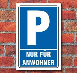 Schild Parken, Parkplatz, Nur für Anwohner, 3 mm Alu-Verbund