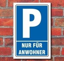 Schild Parken, Parkplatz, Nur für Anwohner, 3 mm...