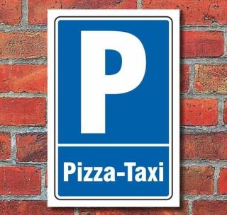 Schild Parken, Parkplatz, Pizza-Taxi, 3 mm Alu-Verbund
