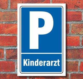 Schild Parken, Parkplatz, Kinderarzt, 3 mm Alu-Verbund