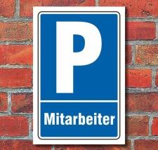 Schild Parken, Parkplatz, Mitarbeiter, 3 mm Alu-Verbund...