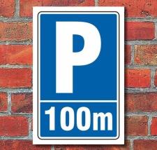 Schild Parken, Parkplatz, 100m, 3 mm Alu-Verbund