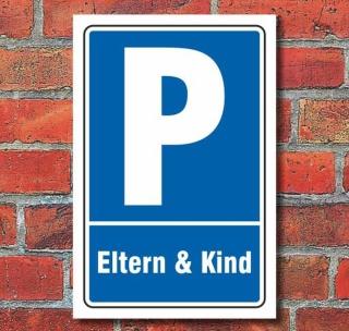 Schild Parken, Parkplatz,Eltern & Kind, 3 mm Alu-Verbund